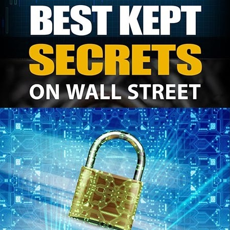 The Best Kept Secrets on Wall Street - and other trading secrets